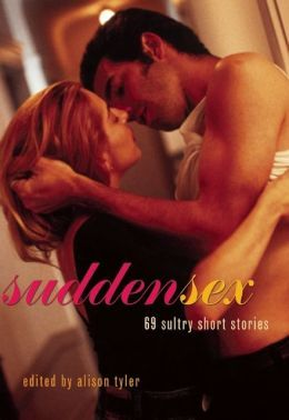 Sudden Sex: 69 Sultry Short Stories - Ty