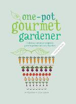 The One-Pot Gourmet Gardener Delicious container recipes to grow together and cook together