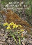 Orchids of Margaret River: And Australia's Southwest Capes