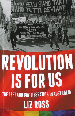 Revolution is for US: The Left and Gay Liberation in Australia