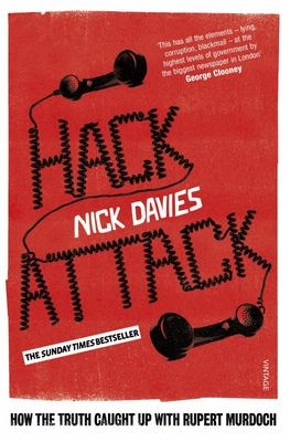 Hack Attack : How the Truth Caught Up with Rupert Murdoch