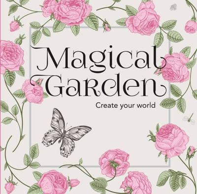 Magical Garden:Colour Your World Your Way (Adult Colouring)