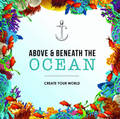 Above & Beneath the Ocean Colouring Book for Adults