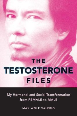 The Testosterone Files: My Hormonal and Soci
