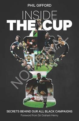 Inside the Cup: the True Story of the All Black Campaigns