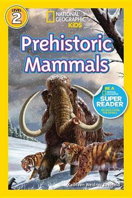 Prehistoric Mammals (National Geographic Reader)
