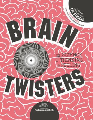 Brain Twisters The Science of Thinking and Feeling