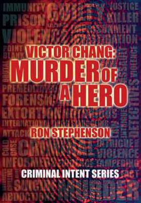 Victor Chang - Murder of a Hero