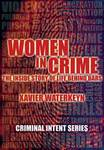 Women in Crime: The Inside Story of Life Behind Bars