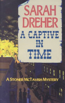 A Captive in Time (Stoner McTavish Mystery #4)