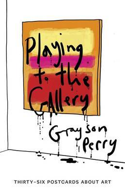 Playing to the Gallery Postcards - Thirty-Six Postcards About Art