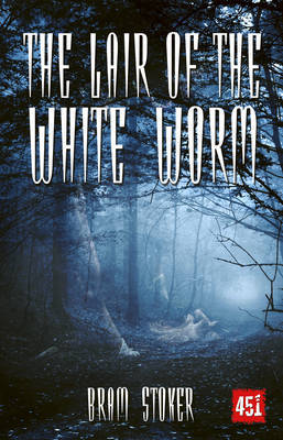 The Lair of the White Worm: A Mystery Story