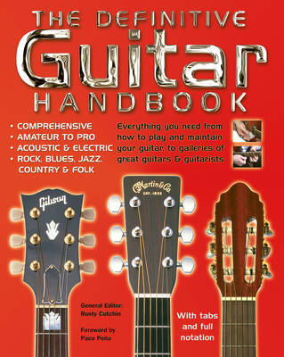 Definitive Guitar Handbook: Comprehensive - Amateur and Pro - Acoustic and Electric - Rock, Blues, Jazz, Country, Folk