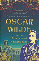 Oscar Wilde and the Murders at Reading Gaol (Oscar Wilde Mystery #6)
