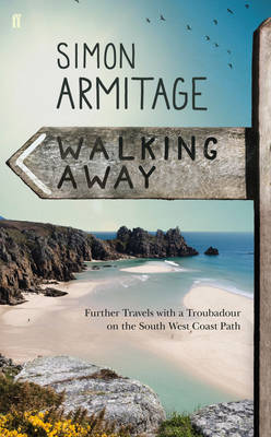 Walking Away: Further Travels with a Troubadour on the  South West Coast Path