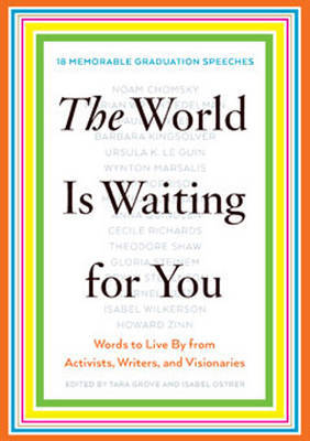The World is Waiting for You - Words to Live by from Activists, Writers, and Visionaries