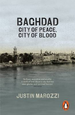 Baghdad: City of Peace, City of Blood