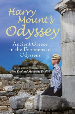Harry Mount's Odyssey: Ancient Greece in the Footsteps of Odysseus
