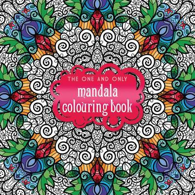 The One and Only Mandala Colouring Book