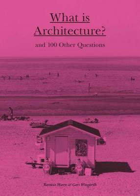 What is Architecture ? And 100 Other Questions