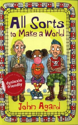All Sorts to Make a World (Dyslexia Friendly)