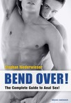 Bend Over: The Complete Guide Anal Sex!