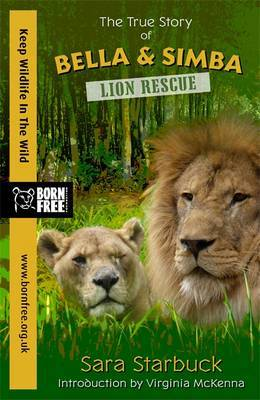 Lion Rescue: The True Story of Bella and Simba (Born Free)