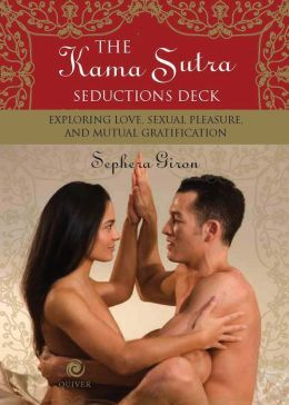 The Kama Sutra Seductions Deck: Exploring Love, Sexual Pleasure, and Mutual Gratification