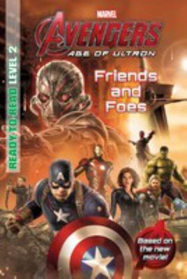 Friends and Foes (Marvel Avengers Age of Ultron Reader)