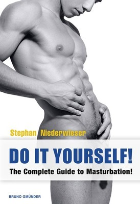Do It Yourself: The Complete Guide to Masturbation!