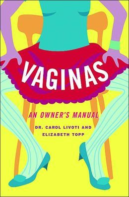Vaginas: An Owner's Manual