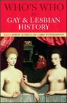 Who's Who in Gay and Lesbian History Vol. 1: From Antiquity to World War II