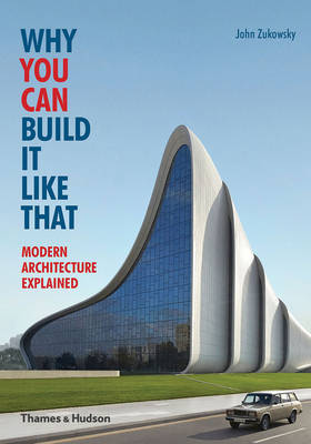 Why You Can Build it Like That - Modern Architecture Explained