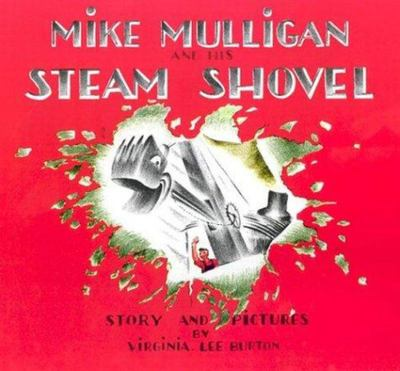 Mike Mulligan and His Steam Shovel (PB)