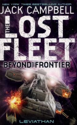 The Lost Fleet: Beyond the Frontier - Leviathan: Bk.5
