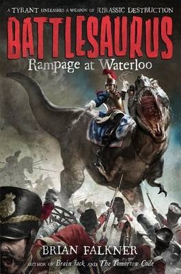 Rampage at Waterloo (Battlesaurus #1 HB)