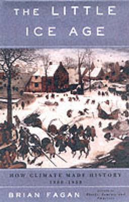 The Little Ice Age - How Climate Made History