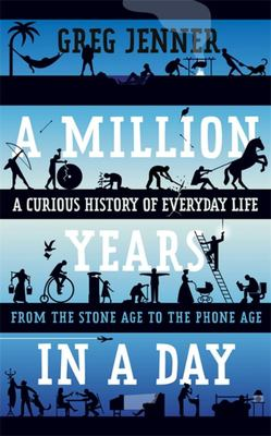 Million Years in a DayA History of Everyday Life