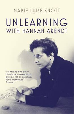 Unlearning with Hannah Arendt