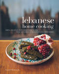 Lebanese Home Cooking: Simple, Delicious, Mostly-Vegetarian Recipes from the Founder of Beirut's Souk el Tayeb Market * Make Food, Not War