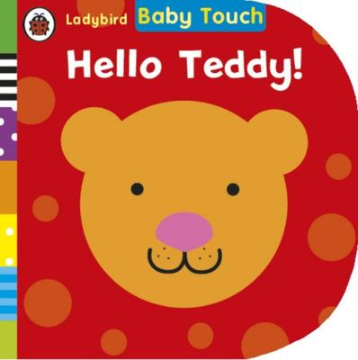 Hello, Teddy! (Baby Touch)