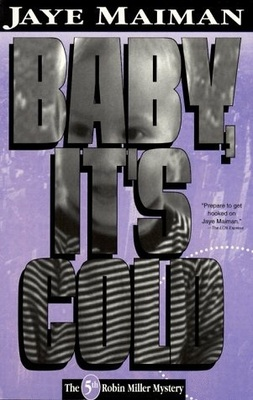 Baby, It's Cold (#5 Robin Miller Mystery)