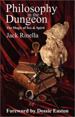 Philosophy In The Dungeon: The Magick of Sex & Spirit