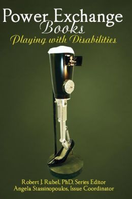 Playing with Disabilities - Robert J. Rubel and Angela Stassinopoulos