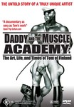 Daddy and the Muscle Academy: Art, Life and Times of Tom of Finland