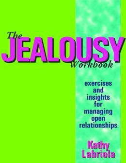 Jealousy Workbook: Exercises and Insights for Managing Open Relationships