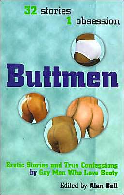 Buttmen: Erotic Stories & True Confessions by Gay Men Who Love Booty