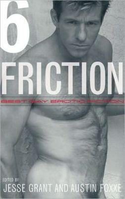 Friction 6: Best Gay Erotic Fiction