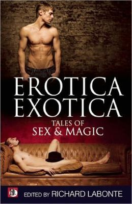 Erotica Exotica: Tales of Sex, Magic and the Supernatural
