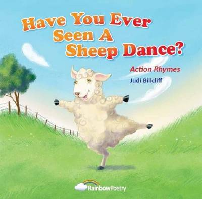 Have You Ever Seen a Sheep Dance?: Action Rhymes